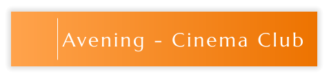 Avening - Cinema Club